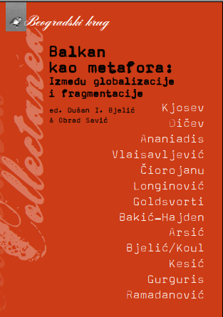 Balkan as a Metaphor: Between Globalization and Fragmentation Cover Image