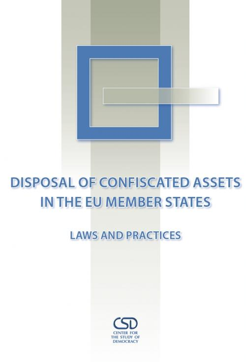 Disposal of Confiscated Assets in the EU Member States: Laws and Practices Cover Image