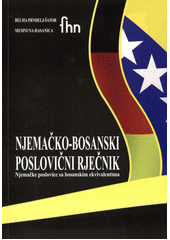 German – Bosnian Dictionary of Proverbs: German Proverbs with Bosnian Equivalents Cover Image