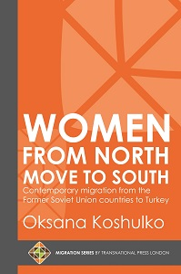 Women from North Move to South: Turkey's Female Movers from the Former Soviet Union Countries Cover Image