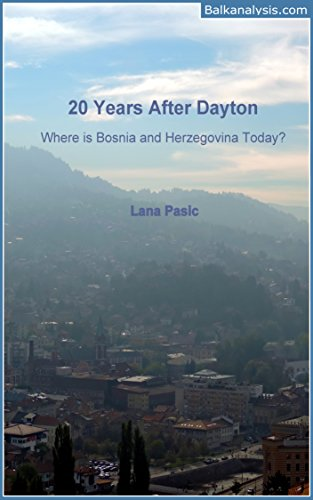 Twenty Years After Dayton Where is Bosnia and Herzegovina Today?