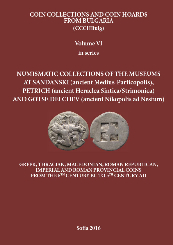 NUMISMATIC COLLECTIONS OF THE MUSEUMS AT SANDANSKI (ancient Medius-Particopolis), PETRICH (ancient Heraclea Sintica/Strimonica) AND GOTSE DELCHEV (ancient Nikopolis ad Nestum)