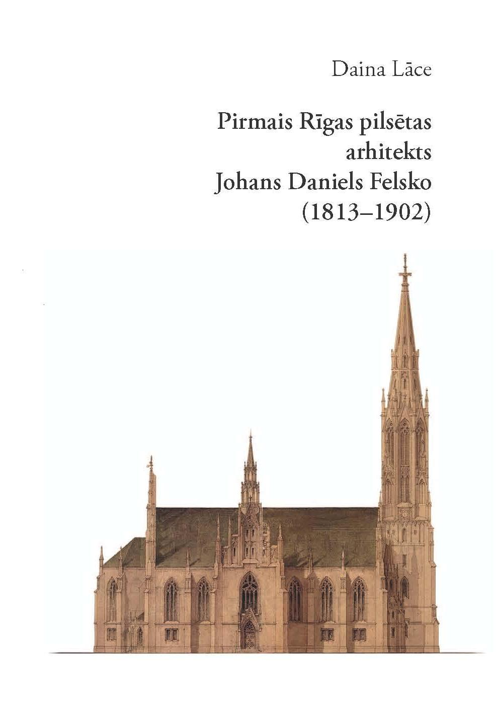 The First Riga City Architect Johann Daniel Felsko (1813-1902) Cover Image