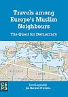 Travels among Europe's Muslim Neighbours. The Quest for Democracy Cover Image