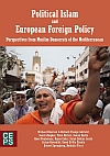 Political Islam and European Foreign Policy. Perspectives from Muslim Democrats of the Mediterranean