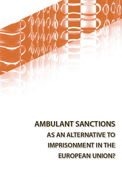 Ambulant sanctions as an alternative to imprisonment in the European Union Cover Image