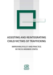Assisting and Reintegrating Child Victims of Trafficking: Improving Policy and Practice in the EU Member States