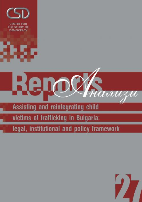 #27 Assisting and reintegrating child victims of trafficking in Bulgaria: legal, institutional and policy framework