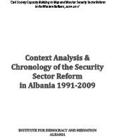 Context Analysis & Chronology of the Security Sector Reform in Albania 1991-2009