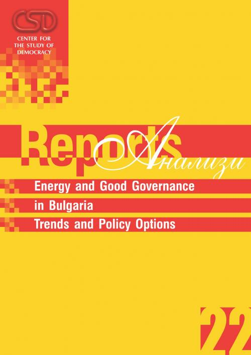 Energy and Good Governance in Bulgaria. Trends and Policy Options