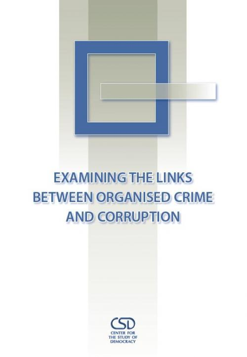 Examining the links between organised crime and corruption