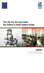 'The rifle has the devil inside', Gun Culture in South Eastern Europe
