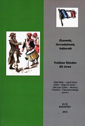 Ideas, Revolutions, Wars. Sándor Vadász is 80 years old Cover Image