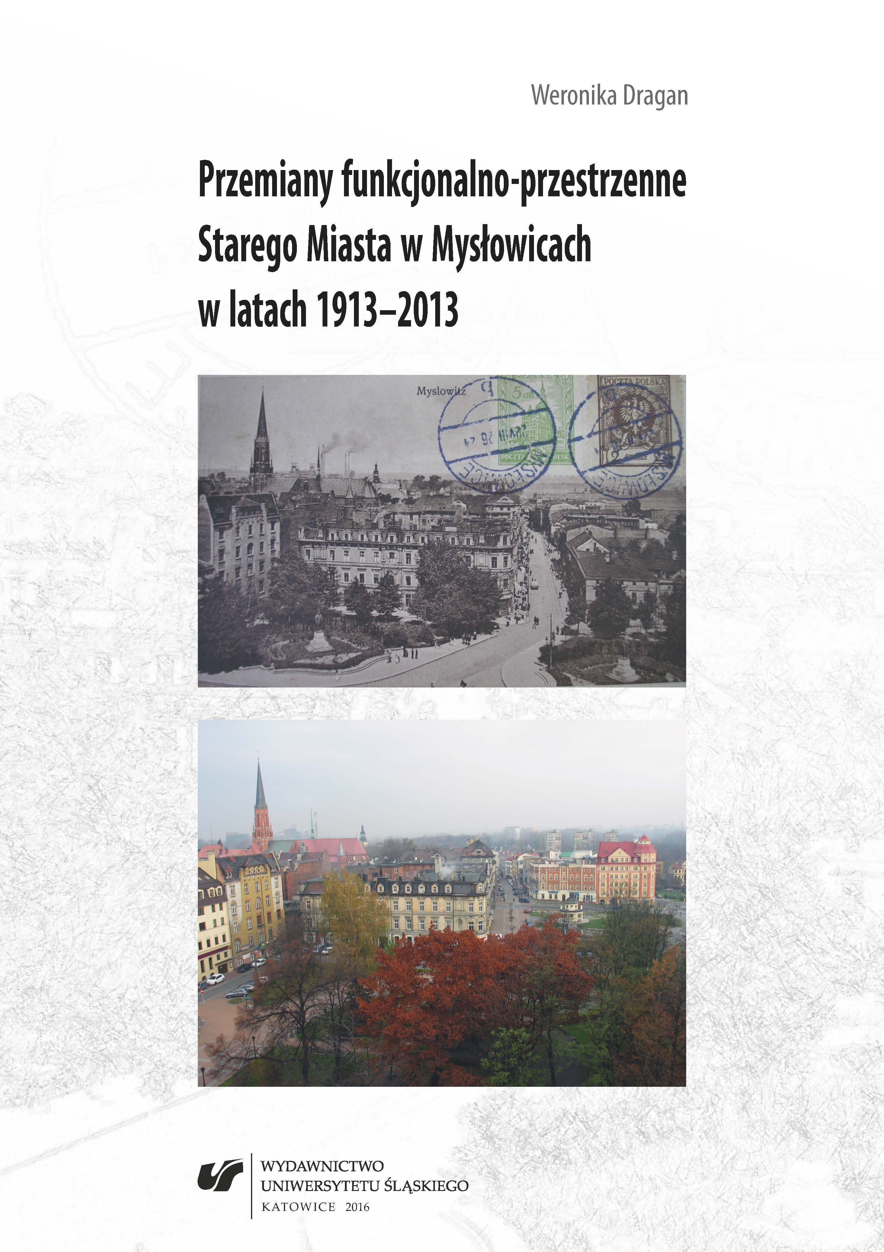 Functional and Spatial Transformation of the Old Town in Mysłowice in the years 1913–2013 Cover Image