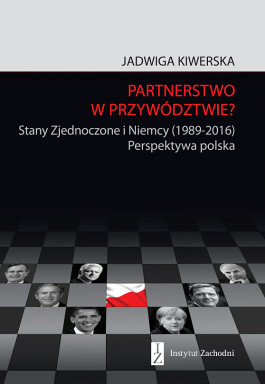 Partnership in leadership? US and Germany (1989-2016). Polish perspective Cover Image