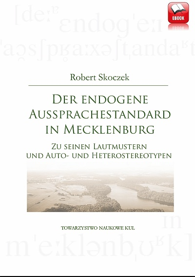 The endogenous pronunciation standard in Mecklenburg to its sound patterns and auto- and heterostereotypes Cover Image