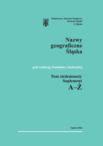 An Etymological Dictionary of the Geographical Names of Silesia, vol. 17. Suplement A-Ż Cover Image