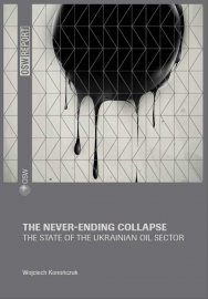 The never-ending collapse.  The state of the Ukrainian oil sector Cover Image