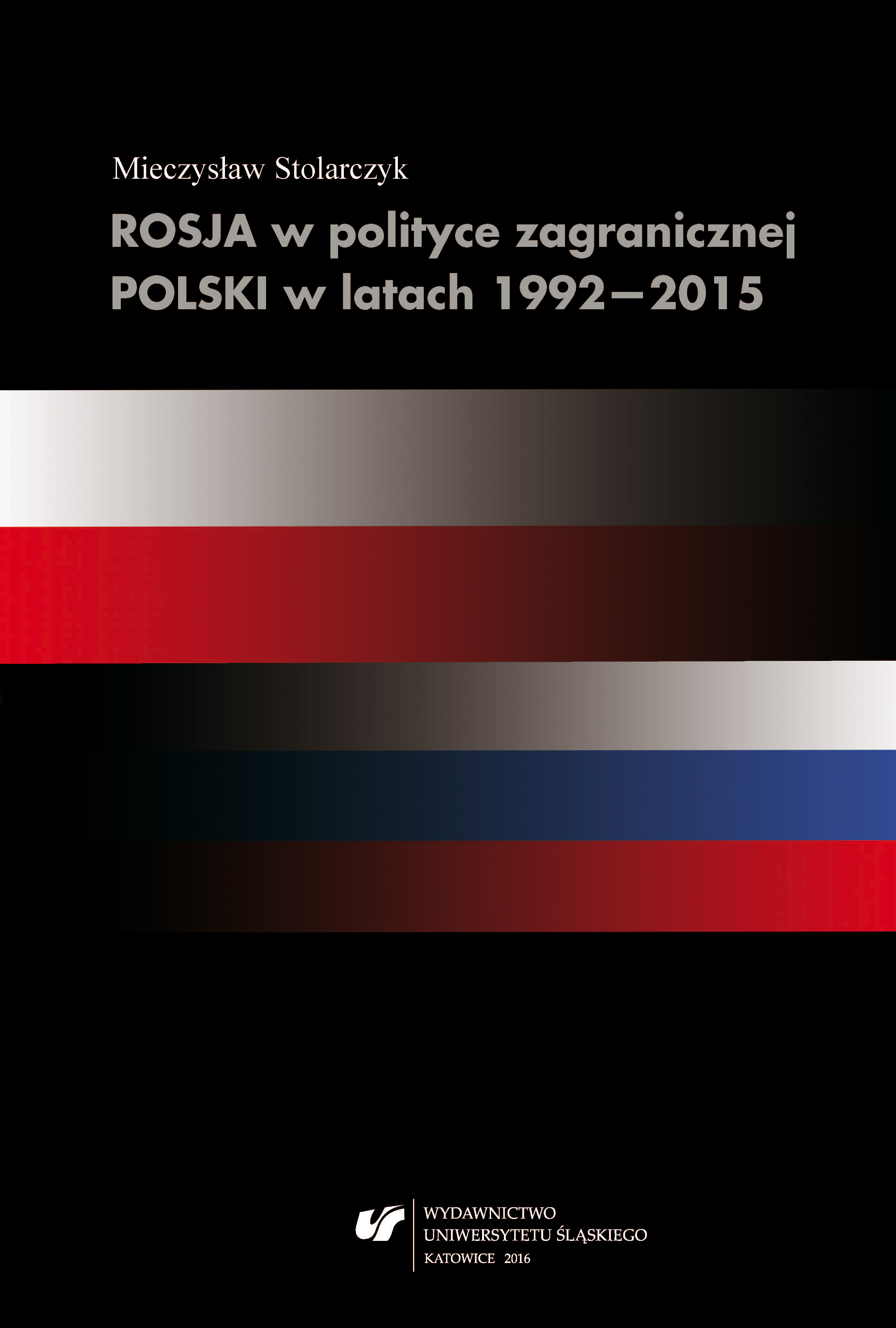 Russia in the foreign policy of Poland between 1992 and 2015 Cover Image