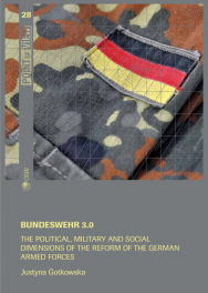 Bundeswehr 3.0. The political, military and social dimensions of the reform of the German armed forces