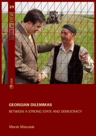 Georgian dilemmas. Between a strong state and democracy