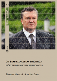 From stabilisation to stagnation. Viktor Yanukovych's reforms Cover Image