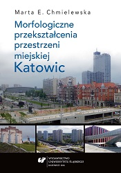 Morphological transformations of the urban space of Katowice Cover Image