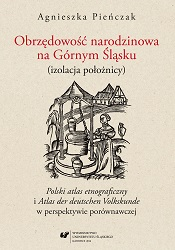 Birth rituals in Upper Silesia (seclusion of the woman in labour). Polski atlas etnograficzny [Polish ethnographic atlas] and Atlas der deutschen Volkskunde in a comparative perspective Cover Image