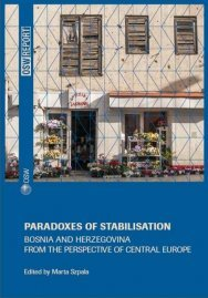 Paradoxes of stabilisation. Bosnia and Herzegovina from the perspective of Central Europe Cover Image