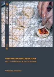 Perestroika – the Nazarbayev way. Crisis and reforms in Kazakhstan Cover Image