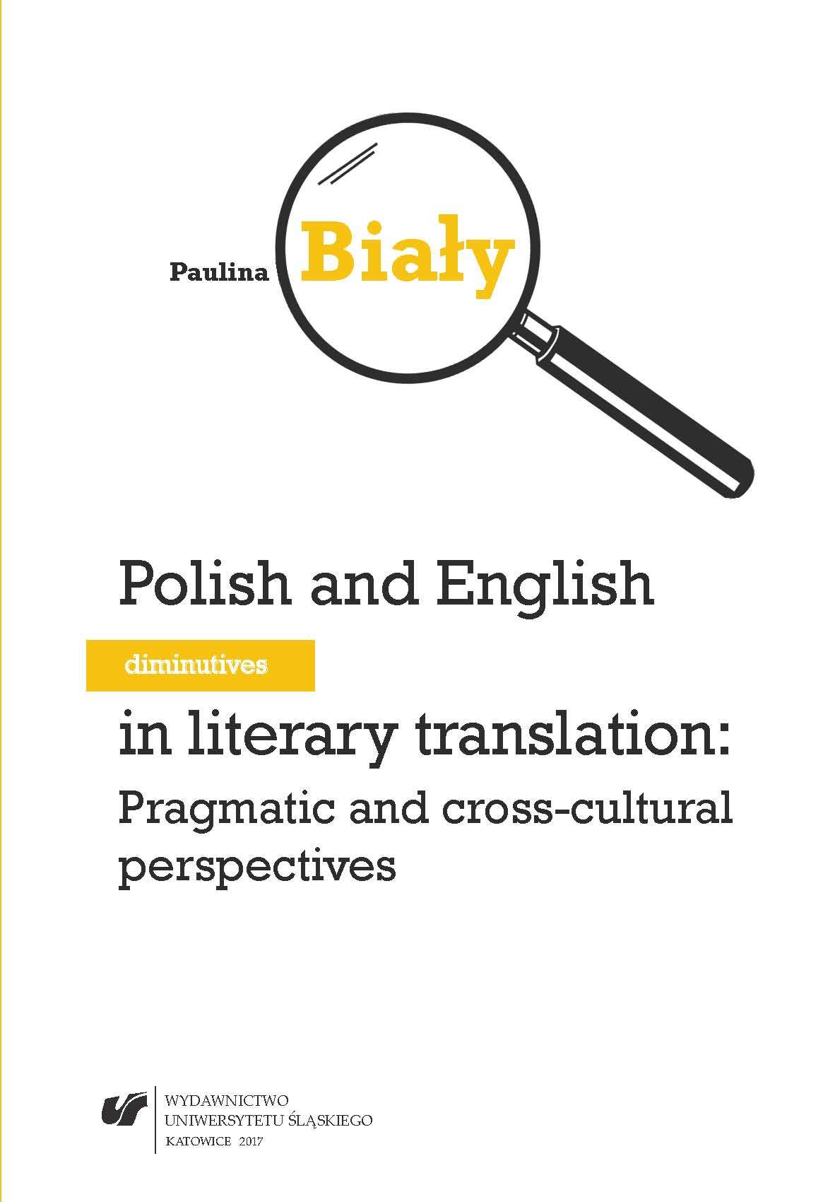 Polish and English diminutives in literary translation: Pragmatic and cross-cultural perspectives Cover Image