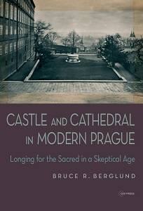 Castle and Cathedral in Modern Prague. Longing for the Sacred in a Skeptical Age