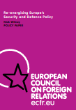 (006) RE-ENERGISING EUROPE'S SECURITY AND DEFENCE POLICY