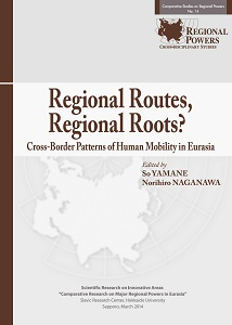 Regional Routes, Regional Roots? Cross-Border. Patterns of Human Mobility in Eurasia