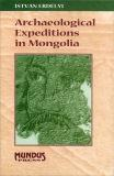 ARCHAEOLOGICAL EXPEDITIONS IN MONGOLIA