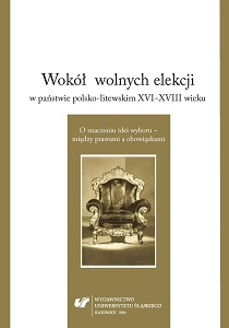 On the Royal Elections in the Polish-Lithuanian Commonwealth Between 16th and 18th Century. The Meaning of Choice – Between Rights and Obligations Cover Image