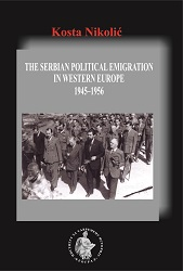 The Serbian Political Emigration in Western Europe 1945–1956