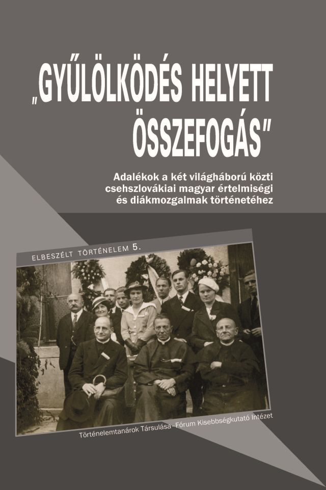 Collaboration Instead of Enmity. Historical Lessons from the Activities of Hungarian Intellectuals in Slovakia in the Interwar Period Cover Image