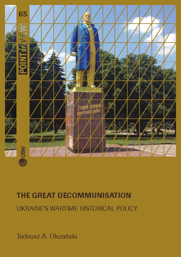 The great decommunisation. Ukraine's wartime historical policy