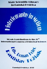 Historiography in Motion. Slovak Contributions to the 21st International Congress of Historical Sciences