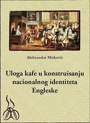 The Role of Coffee in the Construction of National Identity in England Cover Image