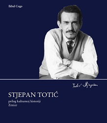 Stjepan Totić: contribution to cultural history of Zenica Cover Image
