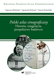 Polski Atlas Etnograficzny [The Polish Ethnographic Atlas]. History, achievements, research potentialities Cover Image