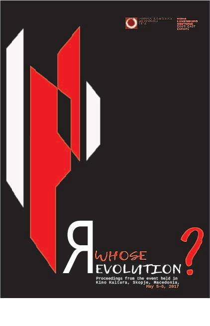 Whose Revolution? Proceedings from the Event Held in Kino Kultura, Skopje, Macedonia, May 5-6, 2017 Cover Image