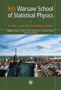 6th Warsaw School of Statistical Physics. 25 June - 2 July 2016 Sandomierz, Poland