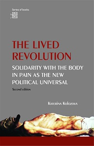 The Lived Revolution: Solidarity with the Body in Pain as the New Political Universal (Second Revised Edition) Cover Image