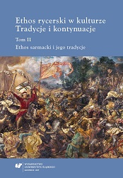 """Cne Lachy wszędy sława wiekopomna głosi"". Chivalric Values in Light of Occasional Literature on the Battle of Khotyn 1621 Cover Image"