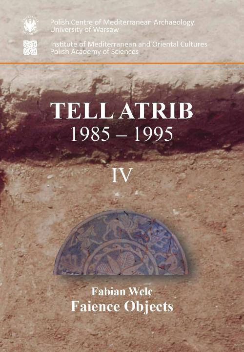 Tell Atrib 1985-1995 IV. Faience Objects. PAM Monograph Series 5 Cover Image