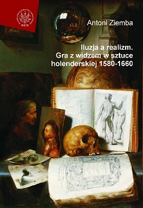 Illusion and Realism. The Game with Spectator in Dutch Art in the Years 1580-1660 Cover Image