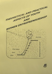 THEORETICAL AND PRACTICAL ASPECTS OF YOUTH AND WOMEN ENTREPRENEURSHIP